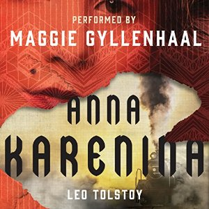 Anna Karenina, narrated by Maggie Gyllenhaal